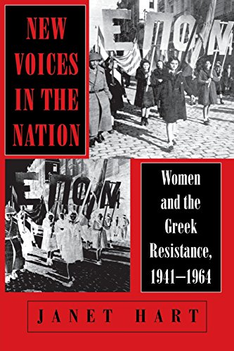 New Voices in the Nation: Women and the Greek Resistance, 1941–1964 (The Wilder House Series in Politics, History and