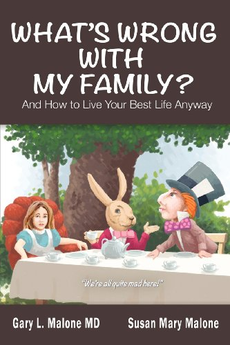 What's Wrong With My Family? And How to Live  Your Best Life Anyway