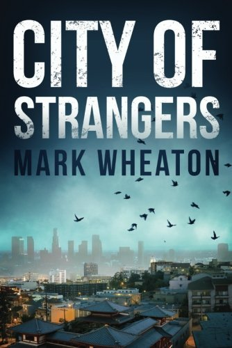 City of Strangers (Luis Chavez) by Mark Wheaton - Wheaton Mall