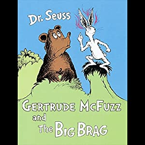 Gertrude McFuzz & The Big Brag Audiobook
