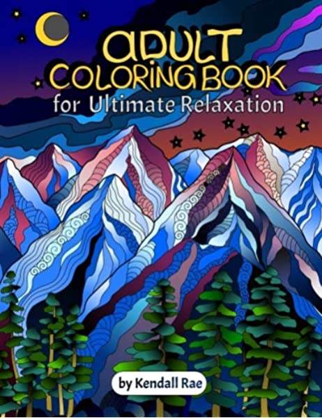 Amazon.com: Adult Coloring Books By Kendall Rae: Ultimate Relaxation  Motivational Adult Coloring Book 34 Stress Relieving Mandalas, Flowers,  Patterns And More [PERFECT CHRISTMAS GIFT]. (9781946755384): Rae, Kendall:  Books