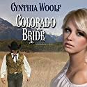 Colorado Bride: Matchmaker & Co., Volume 4 Audiobook by Cynthia Woolf Narrated by Lia Frederick
