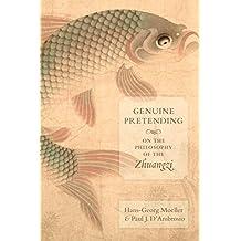 Genuine Pretending: On the Philosophy of the Zhuangzi