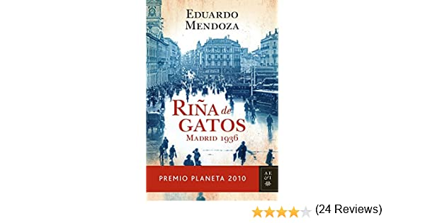Riña de gatos. Madrid 1936 eBook: Eduardo Mendoza Garrriga: Amazon.es: Tienda Kindle