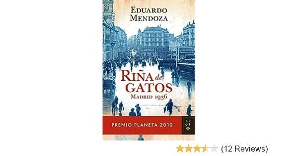 Riña de gatos. Madrid 1936: Eduardo Mendoza: 9788408097259: Amazon.com: Books