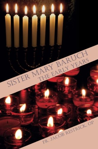 Sister Mary Baruch: The Early Years (Sister Mary Baruch, O.P.) (Volume 1)