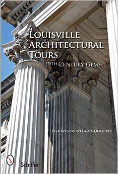 Louisville Architectural Tours: 19th Century Gems