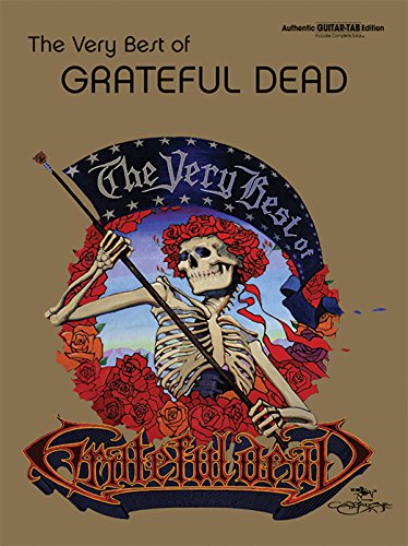 The Very Best of Grateful Dead: Authentic Guitar TAB (Authentic Guitar-Tab Editions) (Grateful Dead Tab)