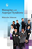 Managing with Asperger Syndrome: A Practical Guide for White Collar Professionals