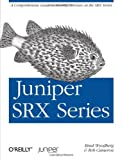 Juniper SRX Series, Woodberg, Brad and Cameron, Rob, 1449338968