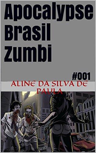 Apocalypse Brasil Zumbi: #001 (Portuguese Edition)