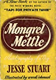 Mongrel Mettle;: The autobiography of a dog