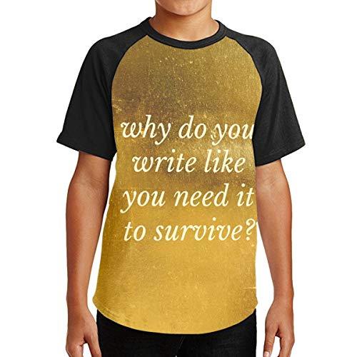 MyLoire Hamilton Musical Why Do You Write Like You Need It to Survive Boys Raglan Short Sleeve Shirt Baseball Top Graphic Tee Black