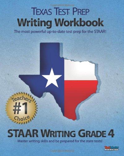 TEXAS TEST PREP Writing Workbook STAAR Writing Grade 4: Test ...