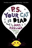 P. S. Your Cat Is Dead, James Kirkwood, 0312321201