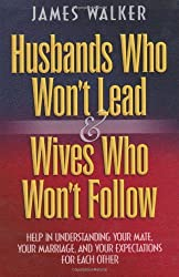 Husbands Who Won't Lead and Wives Who Won't Follow