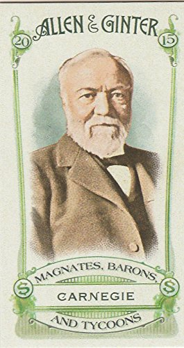 2015 Topps Allen & Ginter Magnates Barons & Tycoons #MBT-4 Andrew Carnegie - Mbt Four