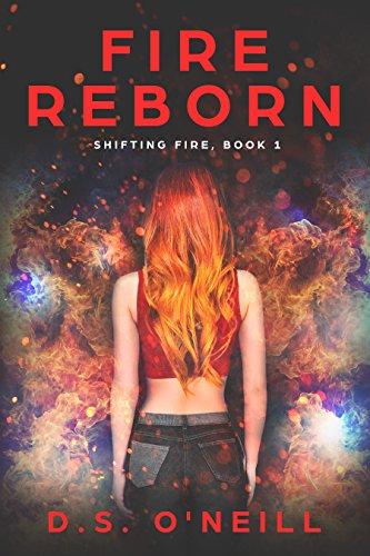Fire Reborn (Shifting Fire Book 1)