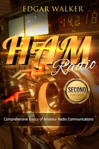 Ham Radio: Comprehensive Basics of Amateur Radio Communications