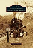 Kentucky and the Illinois Central Railroad, Clifford J. Downey, 0738566616