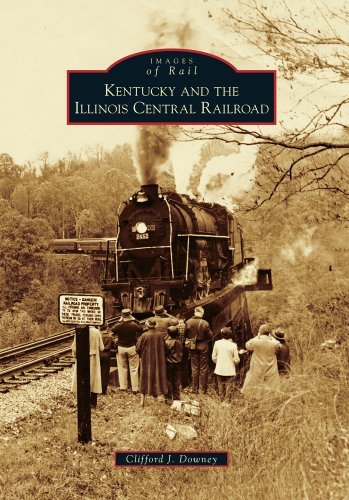 Illinois Central Gulf Railroad (Kentucky and the Illinois Central Railroad (Images of Rail))