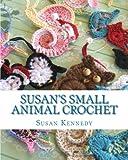 Susan's Small Animal Crochet