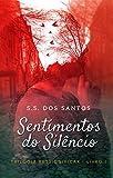 Sentimentos do Silêncio (Trilogia Ressignificar Livro 1)