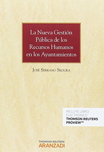 La Nueva Gestión Pública De Los Recursos Humanos En Los Ayuntamientos (Monografía) por Serrano Segura, José