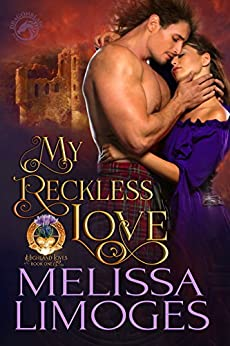 My Reckless Love (Highland Loves Book 1) by [Limoges, Melissa, Publishing, Dragonblade]