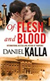 Of Flesh and Blood, Daniel Kalla, 0765361027