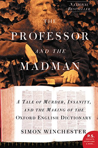 The Professor and the Madman: A Tale of Murder, Insanity, and the Making of the Oxford English Dictionary cover
