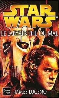 Star Wars, tome 81 : Le Labyrinthe du mal par James Luceno