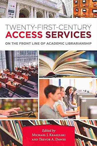 Download [Twenty-First-Century Access Services: On the Front Line of Academic Librarianship] (By: Trevor A. Dawes) [published: July, 2013] PDF