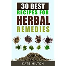 30 Best Recipes for Herbal Remedies