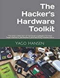 The Hacker's Hardware Toolkit: The best collection of hardware gadgets for Red Team hackers, pentesters and security researchers (Release)