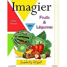 Imagier des Fruits & Légumes: Bilingue : Arabe - Français (French Edition)