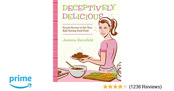 Amazon deceptively delicious simple secrets to get your kids amazon deceptively delicious simple secrets to get your kids eating good food 9780061767937 jessica seinfeld books forumfinder Choice Image