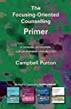 The Focusing-Oriented Counselling Primer, Campbell Purton, 1898059829