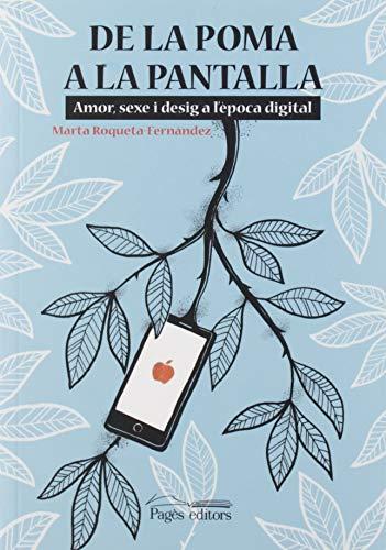 De La Poma A La Pantalla. Amor, Sexe I Desig a l'època Digital (Nandibú) por Marta Roqueta-Fernàndez