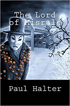 The Lord of Misrule by Paul Halter (2010-11-30)