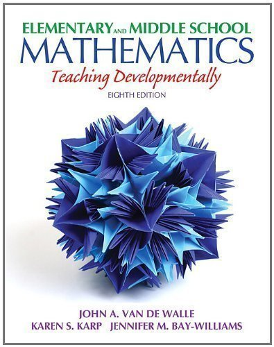Elementary and Middle School Mathematics: Teaching Developmentally (8th Edition) (Teaching Student-Centered Mathematics Series) (Edition 8) by Van de Walle, John, Karp, Karen S., Bay-Williams, Jennifer M [Paperback(2012£©]