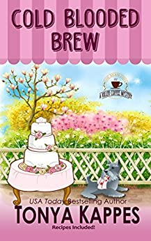 Cold Blooded Brew: A Cozy Mystery (A Killer Coffee Mystery Series Book Four) by [Kappes, Tonya]
