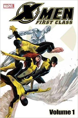 X-Men First Class - Volume 1 (X-Men: First Class (Marvel