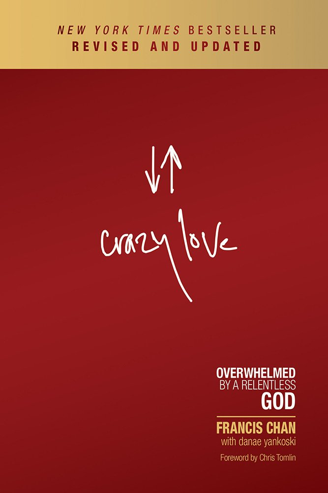 Image result for francis chan crazy love