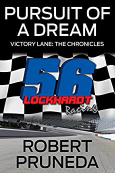 Pursuit of a Dream (Victory Lane: The Chronicles, Book 1) by [Pruneda, Robert]