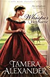 Front cover for the book To whisper her name by Tamera Alexander
