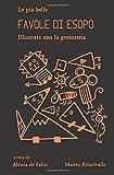 Le più belle favole di Esopo: illustrate con la geometria