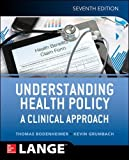 img - for Understanding Health Policy: A Clinical Approach, Seventh Edition book / textbook / text book