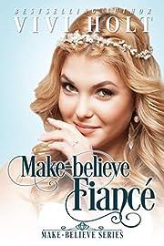Make-Believe Fiancé (Make-Believe Series Book 1)