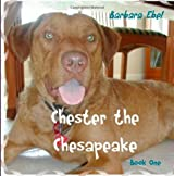Chester the Chesapeake (The Chester the Chesapeake Series)